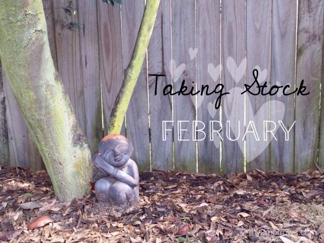 Taking stock - February