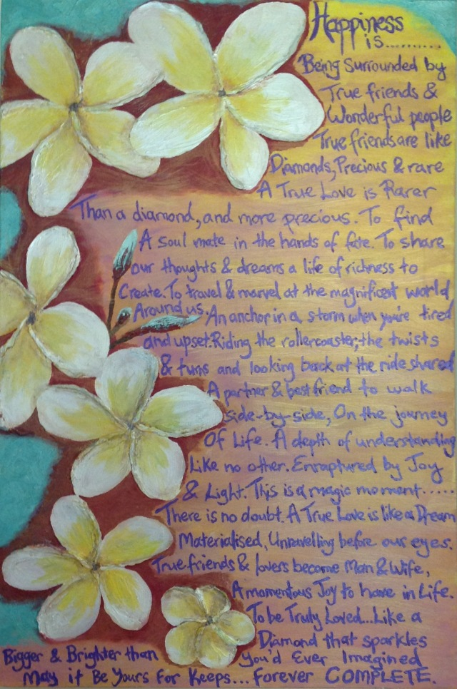 Poem written by my Maid of Honour, Michelle Karutz and painted onto canvas as our wedding gift. So special!
